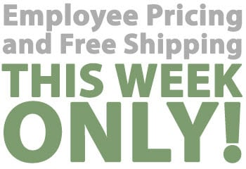 Employee Pricing and Free Shipping This Week Only!