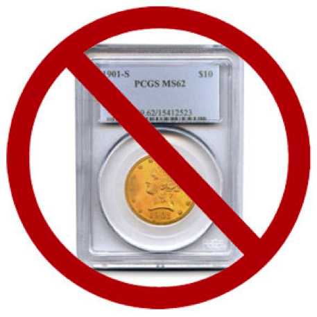 Do not buy slabbed gold coins