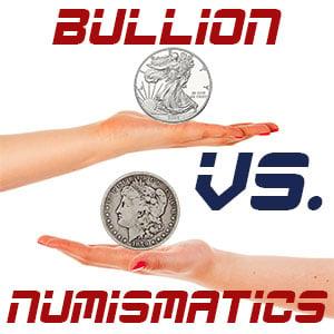 numismatic rare coins vs bullion