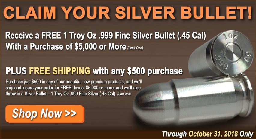 Free 1 Troy Oz .999 Fine Silver Bullet (.45 Cal) with a Purchase of $5,000 or More
