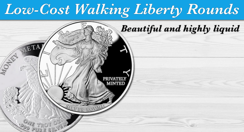 Low-Cost Walking Liberty Rounds
