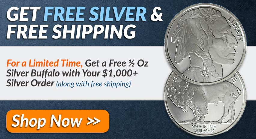 Limited Time! Get a FREE 1/2 Oz Silver Buffalo with your order of 1,000+! | Shop Now>>