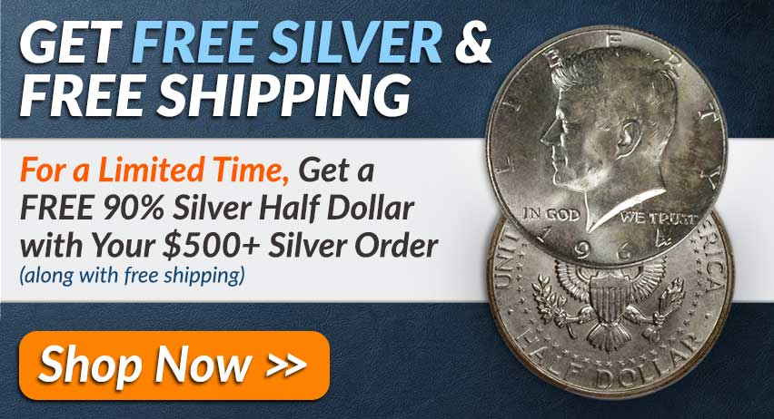 Get a free 90% Silver half dollar with your $500+ Silver order