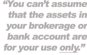 Your assets are not really your own