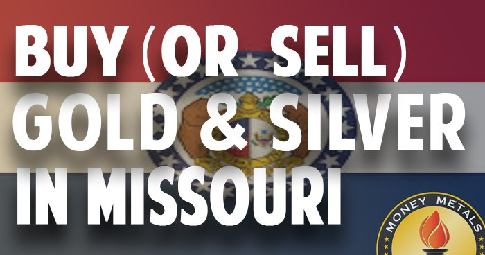 Where to Buy (or Sell) Gold & Silver in Missouri (MO)
