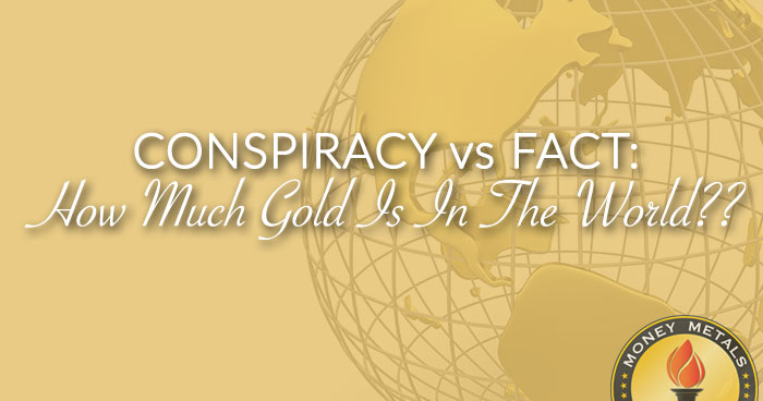 How Much Gold Is In The World Find Out How Much Gold Is