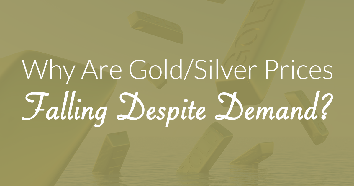Demand is Still Rising while Gold and Silver Prices are Falling