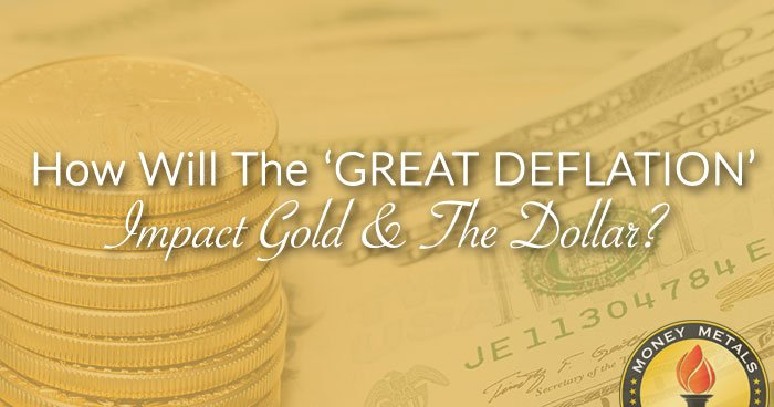 The Great Deflation, Gold, and the Dollar