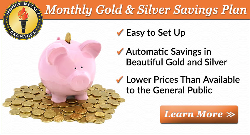 Monthly Gold & Silver Savings Plan from Money Metals Exchange