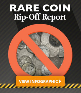 Rare Coin Rip-off Report | View the Infographic Here >>