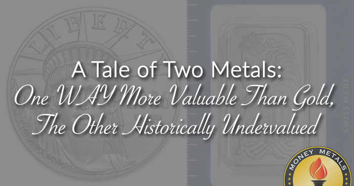 A Tale of Two Metals: One WAY More Valuable Than Gold