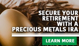 Secure Your Retirement with a Precious Metals IRA | Learn More  />