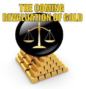 Overnight, Gold Revaluation Could Change Your Financial Status