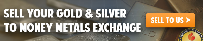 Sell Your Gold and Silver to Money Metals Exchange