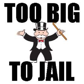 Too big to jail