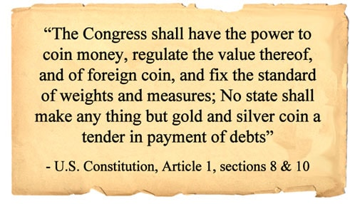 Under the U.S. Constitution, individual states are able to recognize gold and silver coins as payment for debts