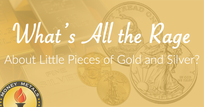 Consider Investing In Fractional Gold And Silver